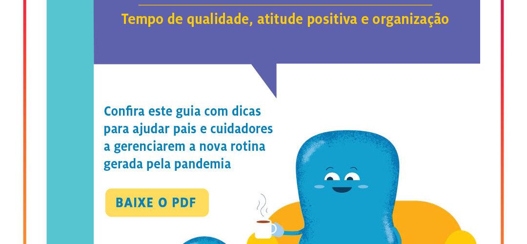 COVID-19 cuidados parentais: tempo de qualidade, atitude positiva e organização